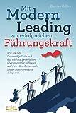 Mit Modern Leading zur erfolgreichen Führungskraft werden: Wie Sie Ihre Leadership-Skills auf das...