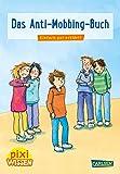 Pixi Wissen 91: Das Anti-Mobbing-Buch: Einfach gut erklärt! (91)